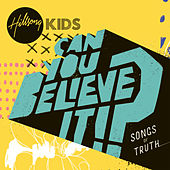 Can You Believe It!? by Hillsong Kids