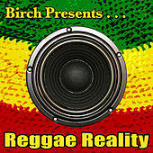 Birch Presents: Reggae Reality by Various Artists