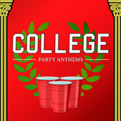 College Party Anthems by Various Artists