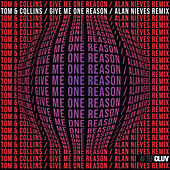 Give Me One Reason (Alan Nieves Remix) de Tom & Collins