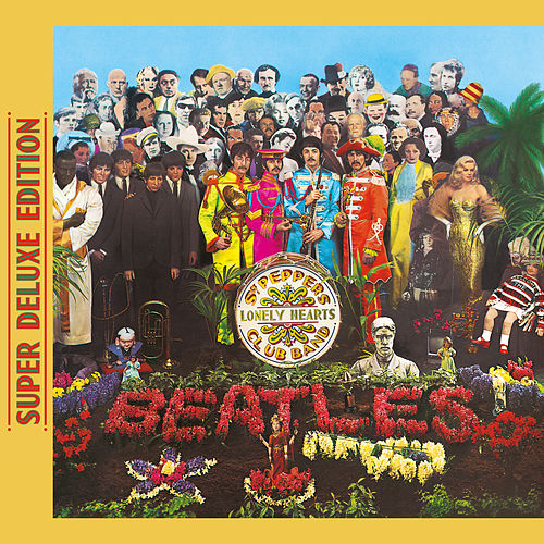 Sgt. Pepper's Lonely Hearts Club Band (Super Deluxe Edition) de The Beatles