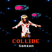 Collide by Samson