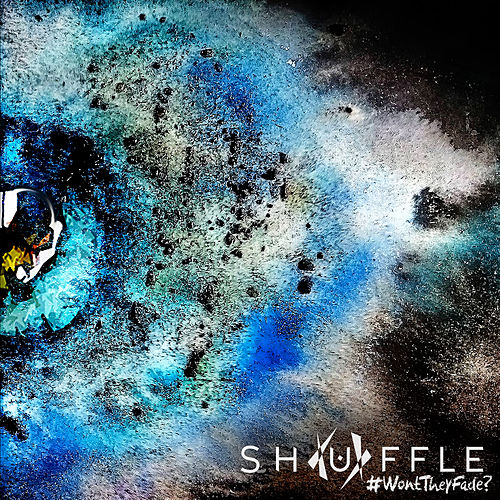 #Wonttheyfade? de Shuffle