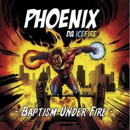Babtism Under Fire by phoenix DA ICE FIRE