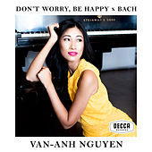 Don't Worry, Be Happy / Prelude (From Prelude And Fugue In C, BWV 547) von Van-Anh Nguyen