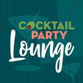 Cocktail Party Lounge de Various Artists