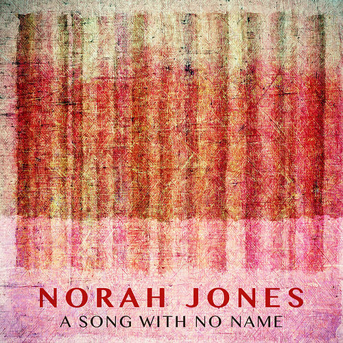 A Song With No Name de Norah Jones