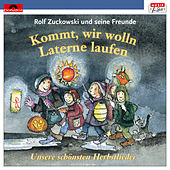 Kommt, wir wolln Laterne laufen von Rolf Zuckowski