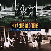 24 Hrs., 7 Days A Week by The Cactus Brothers