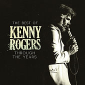 The Best Of Kenny Rogers: Through The Years de Kenny Rogers