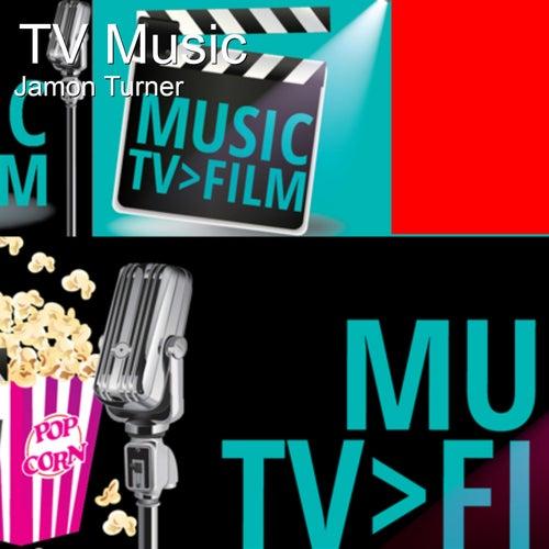 Tv Music by Jamon Turner