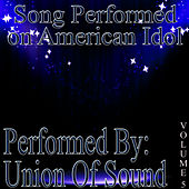 Songs Performed On American Idol Volume 5 by Union Of Sound