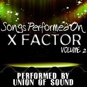 Songs Performed On X Factor Volume 2 by Union Of Sound