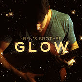 Glow EP von Ben's Brother