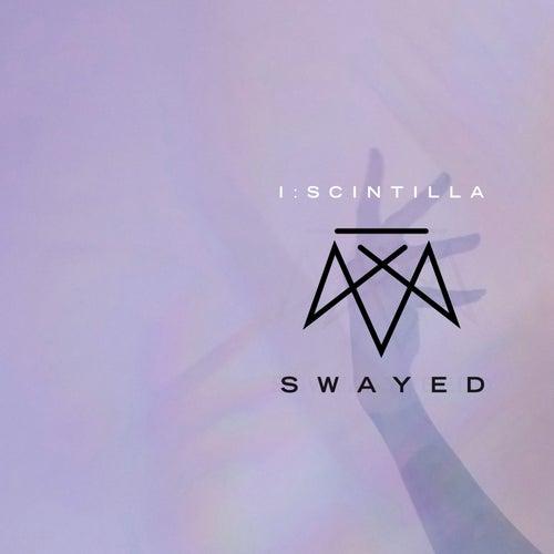 Swayed (Deluxe Edition) by i:scintilla