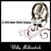 Es Wird Immer Wieder Sonntag von Willy Millowitsch