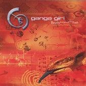 Beats Around The Bush by Ganga Giri