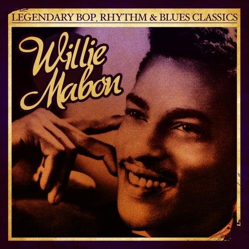 Legendary Bop, Rhythm & Blues Classics: Willie Mabon (Digitally Remastered) - Single by Willie Mabon