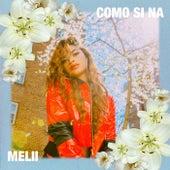 Como Si Na by Melii