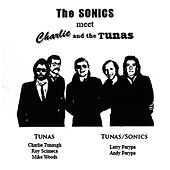 The Sonics Meet Charlie & The Tunas von The Sonics
