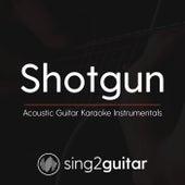 Shotgun (Acoustic Guitar Karaoke Instrumentals) de Sing2Guitar