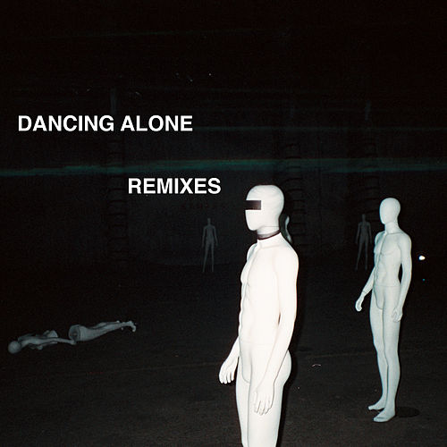 Dancing Alone (Remixes) von Axwell