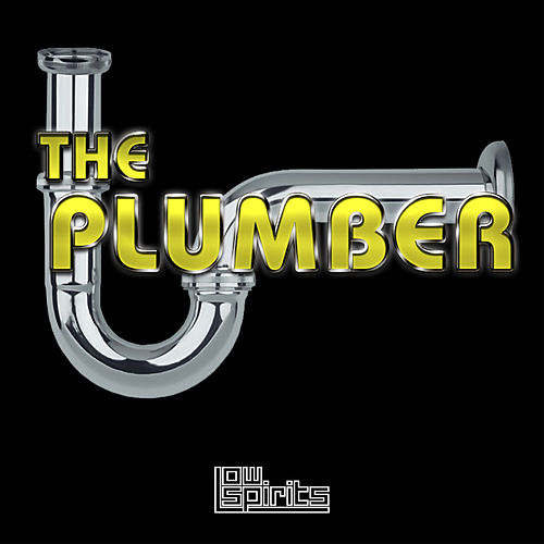 The Plumber by Low Spirits