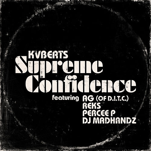 Supreme Confidence (feat. A.G., Reks, Percee P & DJ Madhandz) von KVBeats
