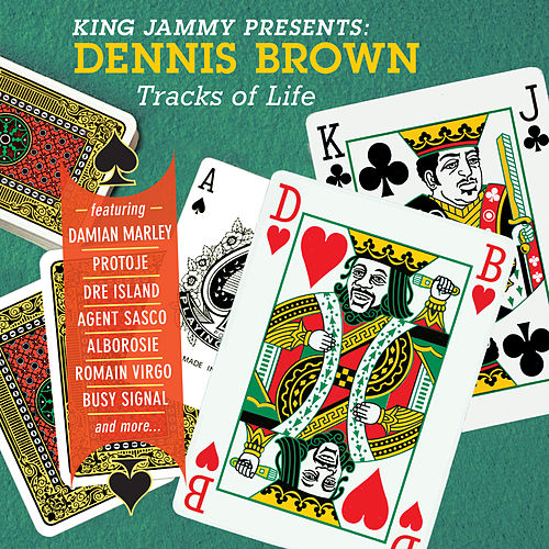 King Jammy Presents: Dennis Brown Tracks Of Life by Dennis Brown