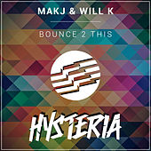 Bounce 2 This by MAKJ