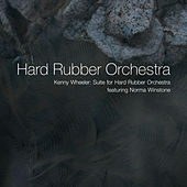 Kenny Wheeler: Suite for Hard Rubber Orchestra by Hard Rubber Orchestra