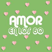 Amor en los 60 de Various Artists
