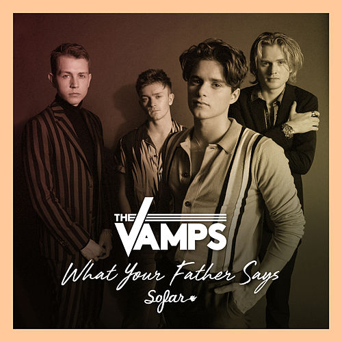 What Your Father Says (Live At Sofar Sounds, London) de The Vamps