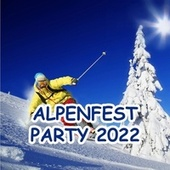 Alpenfest Party 2018 von Various Artists