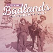 Badlands of Bakersfield by Kama Ruby