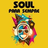 Soul Para Sempre de Various Artists