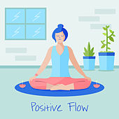 Positive Flow von Lullabies for Deep Meditation
