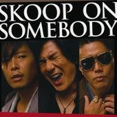 Skoop on Somebody de Skoop On Somebody