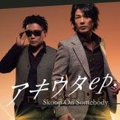 Akiuta ep. by Skoop On Somebody