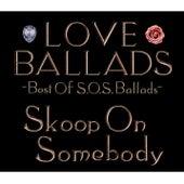 Love Ballads Best of S.O.S.Ballads de Skoop On Somebody