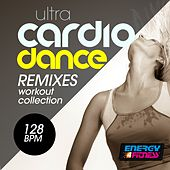 Ultra Cardio Dance 128 BPM Remixes Workout Compilation by Various Artists