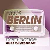 100% Berlin Hard Dance Music 90S Experience de Various Artists