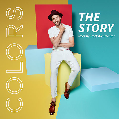 Colors - The Story (Track by Track Kommentar) von Max Mutzke
