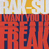 I Want You to Freak by Rak-Su