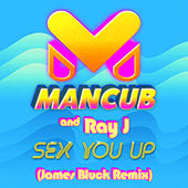 Sex You Up (James Bluck Remix) de ManCub