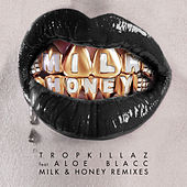 Milk & Honey (Remixes) by Tropkillaz