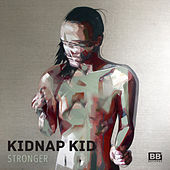 Stronger de Kidnap