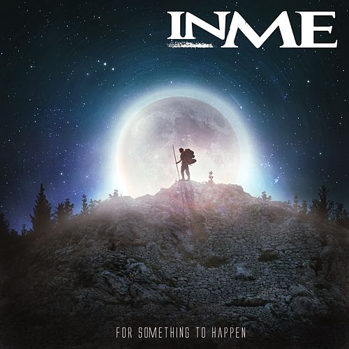 For Something to Happen by InMe