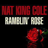 Ramblin' Rose von Nat King Cole