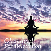 Classical For Relaxation von Various Artists